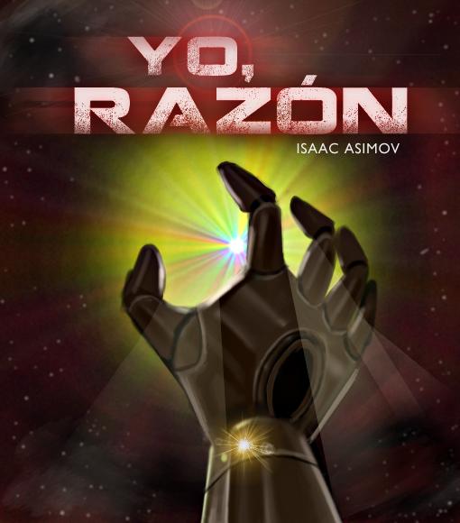 Yo Razón Yo Robot Isaac Asimov Psicofonías audio relatos cuentos terror